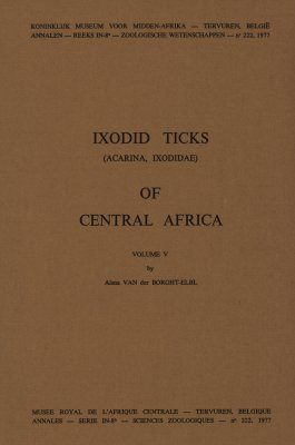 Ixodid Ticks (Acarina, Ixodidae) of Central Africa, Volume 5: The Larval and Nymphal Stages of the More Important Species of the Genus Amblyomma Koch, 1844