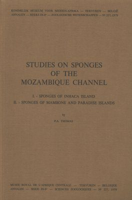 Studies on Sponges of the Mozambique Channel: I. Sponges of Inhaca Island, II. Sponges of Mambone and Paradise islands