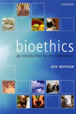 Bioethics: An Introduction for the Biosciences