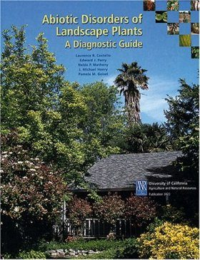 Abiotic Disorders of Landscape Plants - A Diagnostic Guide