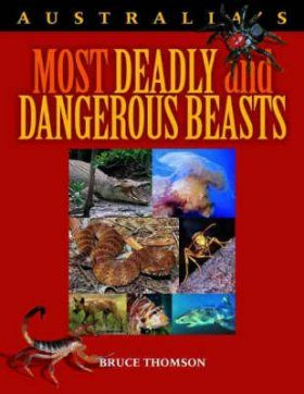 Australia's Most Deadly and Dangerous Beasts