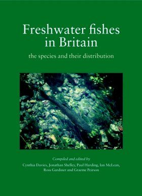 Freshwater Fishes in Britain - The Species and their Distribution