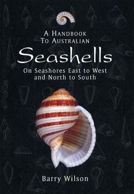 Handbook to Australian Seashells, A: On Seashores East to West and North to South
