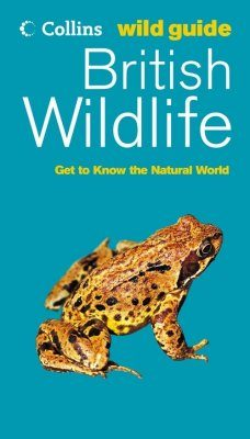 Collins Wild Guide: British Wildlife