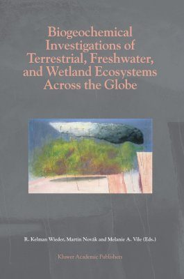 Biogeochemical Investigations of Terrestrial, Freshwater and Wetland Ecosystems Across the Globe