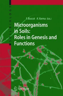 Microorganisms in Soils: Roles in Genesis and Functions