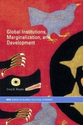 Global Institutions, Marginalization and Development