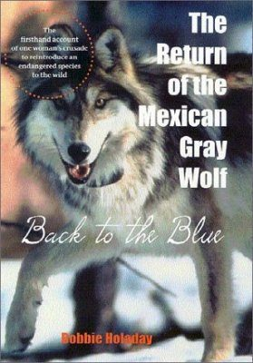 Return of the Mexican Gray Wolf: Back to the Blue
