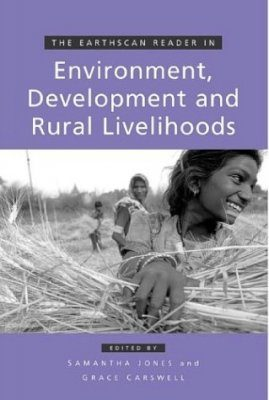 The Earthscan Reader in Environment, Development and Rural Livelihoods
