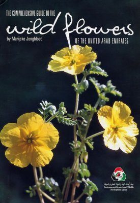 The Comprehensive Guide to the Wild Flowers of the United Arab Emirates