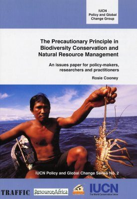 The Precautionary Principle in Biodiversity Conservation and Natural Resource Management