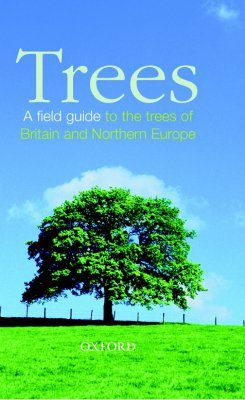 Trees: A Field Guide to the Trees of Britain and Northern Europe