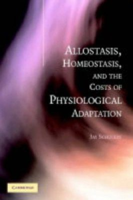 Allostasis, Homeostasis and the Costs of Physiological Adaptation