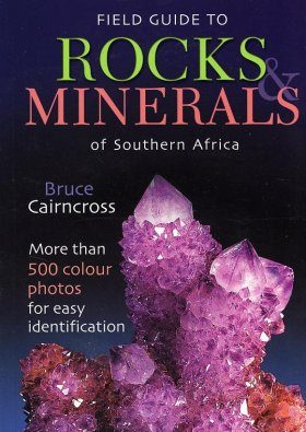 Field Guide to the Rocks and Minerals of Southern Africa