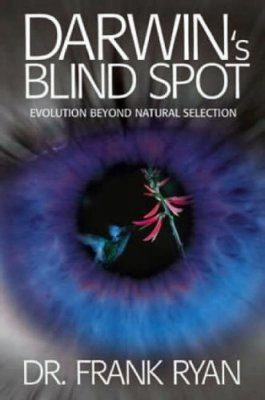 Darwin's Blind Spot: Evolution Beyond Natural Selection