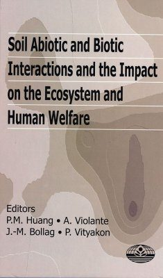 Soil Abiotic and Biotic Interactions and the Impact on the Ecosystem and Human Welfare