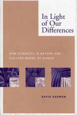 In Light of Our Differences: How Diversity in Nature and Culture Makes Us Human