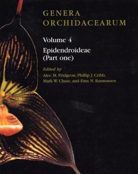 Genera Orchidacearum, Volume 4: Epidendroideae (Part 1)