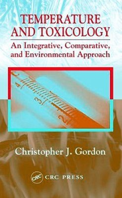 Temperature and Toxicology: An Integrative, Comparative, and Environmental Approach