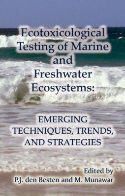 Ecotoxicological Testing of Marine and Freshwater Ecosystems: Emerging Techniques, Trends, and Strategies
