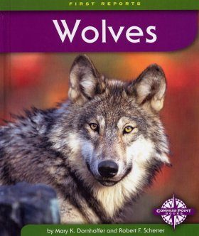 Wolves (First Reports: Animals)