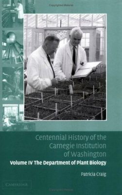 Centennial History of the Carnegie Institution of Washington: Volume 4