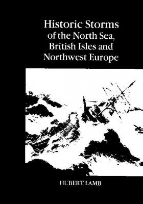 Historic Storms of the North Sea, British Isles and Northwestern Europe