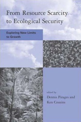 From Resource Scarcity to Ecological Security: Exploring New Limits to Growth