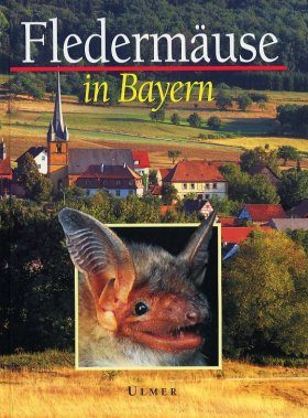 Fledermäuse in Bayern [Bats in Bavaria]