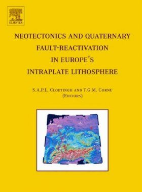 Neotectonics and Quaternary Fault-reactivation in Europe's Intraplate Lithosphere