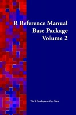 R Reference Manual: Base Package (Volume 2)