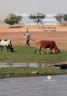 Conflict, Social Capital and Managing Natural Resources
