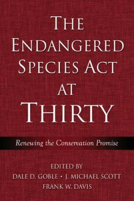 The Endangered Species Act at Thirty, Volume 1