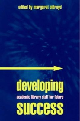 Developing Academic Library Staff for Future Success