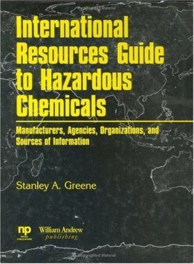 International Resources Guide to Hazardous Chemicals: Maunfacturers,