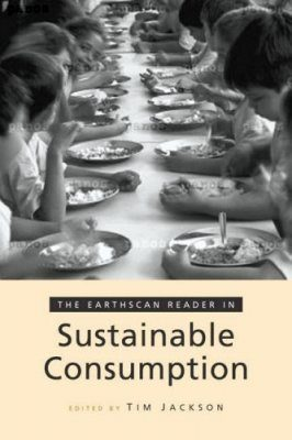 The Earthscan Reader in Sustainable Consumption