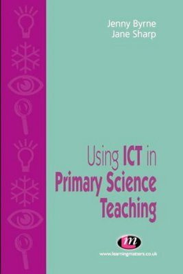 Using ICT in Primary Science Teaching