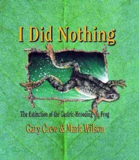 I Did Nothing: The Extinction of the Gastric-Brooding Frog