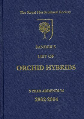 Sander's List of Orchid Hybrids: 3 Year Addendum 2002-2004