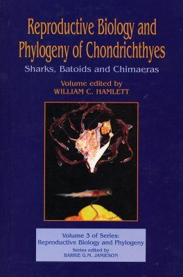 Reproductive Biology and Phylogeny of Chondrichthyes