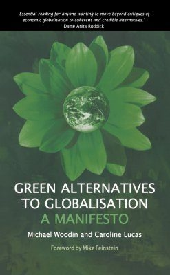 Green Alternatives to Globalisation: A Manifesto