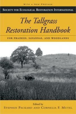 The Tallgrass Restoration Handbook