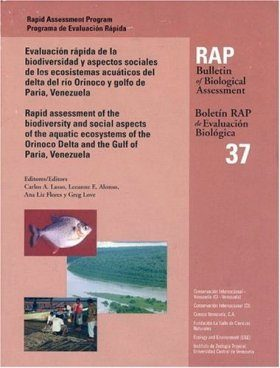 Rapid Assessment of the Biodiversity and Social Aspects of the Aquatic Ecosystems of the Orinoco Delta and the Gulf of Paria, Venezuela