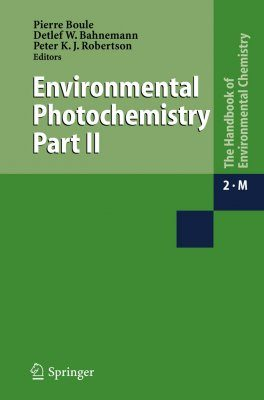 The Handbook of Environmental Chemistry, Volume 2: Part M: Environmental Photochemistry Part II: Reactions and Processes