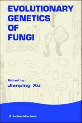 Evolutionary Genetics of Fungi
