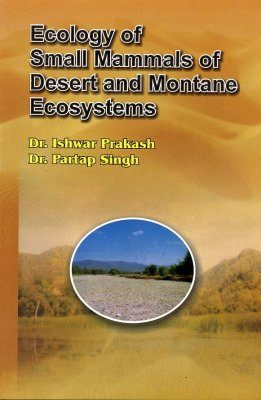 Ecology Of Small Mammals of Desert and Montane Ecosystems