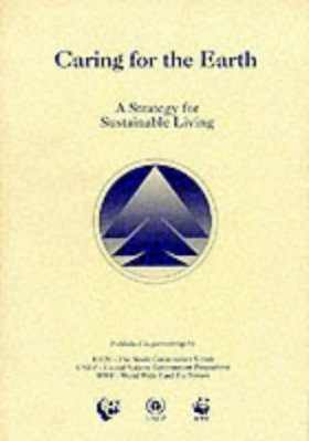 Caring for the Earth: A Strategy for Sustainable Living [English]