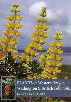 Plants of Western Oregon, Washington and British Columbia