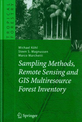 Sampling Methods, Remote Sensing and GIS Multiresource Forest Inventory
