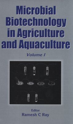 Microbial Biotechnology in Agriculture and Aquaculture, Volume 1